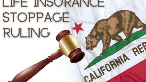 Life Insurance Stoppage ruling California